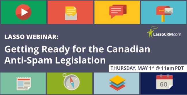Lasso CRM webinar on Canadian Anti-Spam Legislation