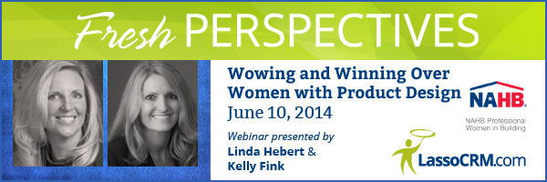 Wowing and Winning Over Women with Product Design | Fresh Perspectives Webinar #5 for New Home Sales and Marketing Pros