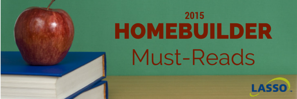 2015 Homebuilder Must-Reads from Lasso