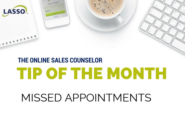 Online Sales Counselor Tip of the Month | Missed Appointments