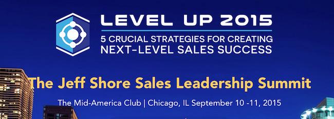 Level Up 2015: The Jeff Shore Sales Leadership Summit