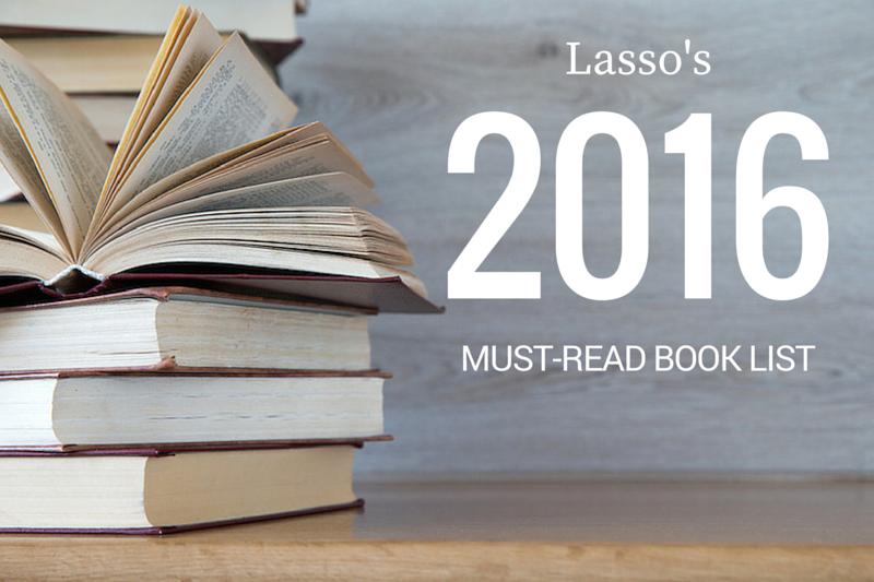 Lasso's 2016 Must-Read Book List
