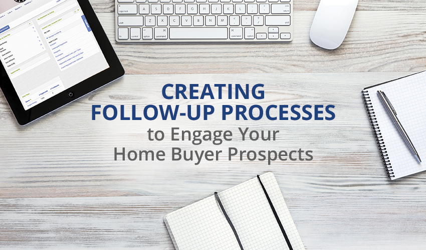 Lasso Guide: Creating Follow-Up Processes to Engage Home Buyer Prospects