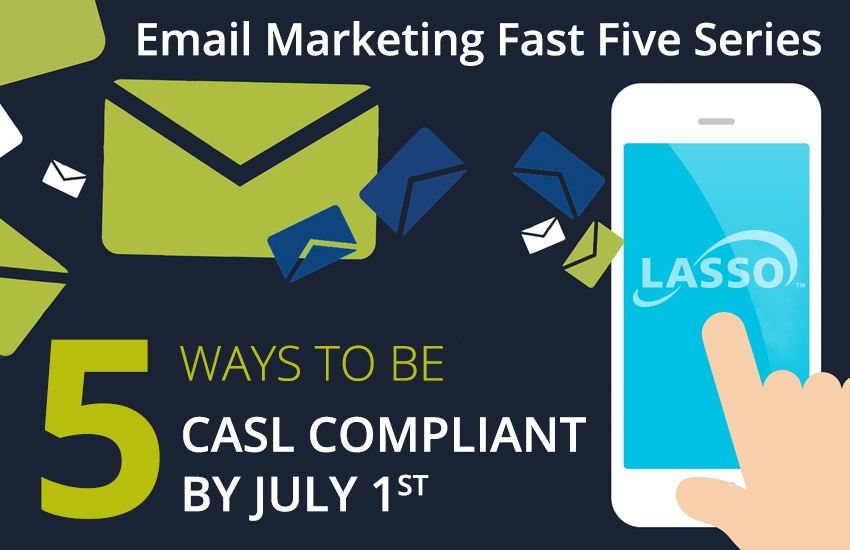 5 Ways to be CASL Compliant by July 1st