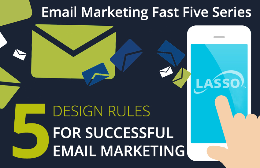 5 Design Rules for Successful Email Marketing