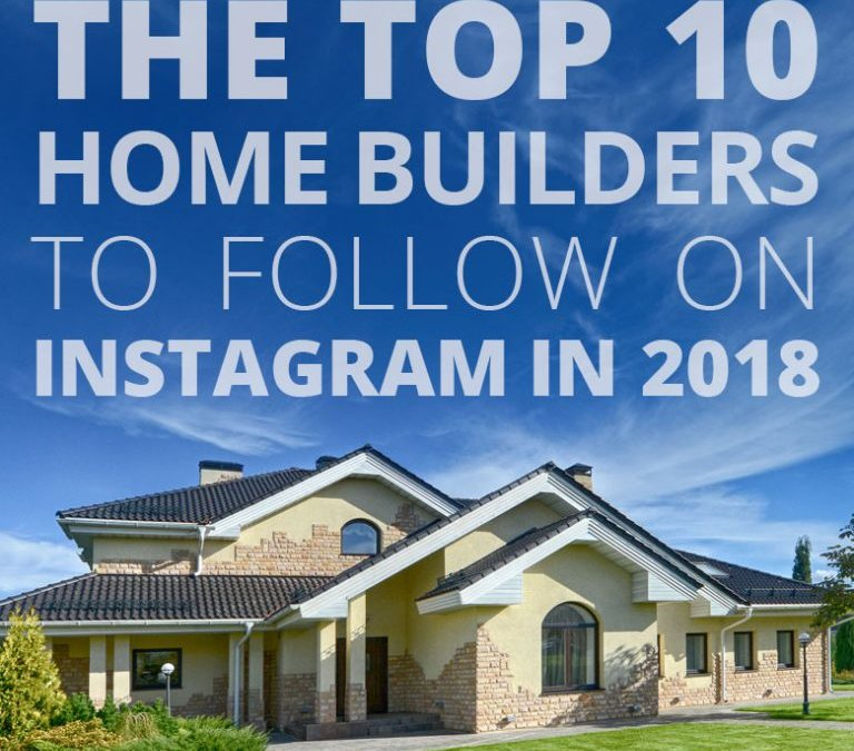 10 Home Builders to Follow on Instagram in 2018