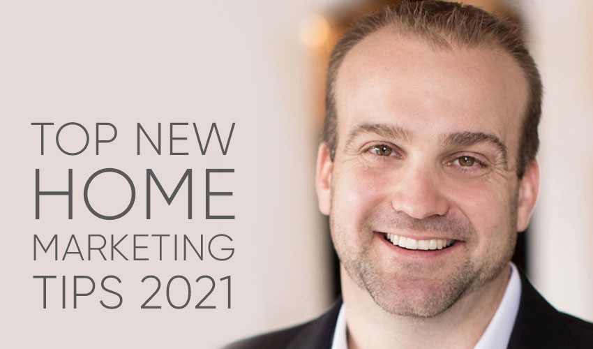 5 Marketing Tips for New Home Sales Success | New Homes Sales and Marketing Tips 2021